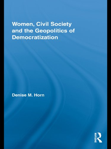 Women, Civil Society and the Geopolitics of Democratization (Routledge Advances in Feminist Studies and Intersectionality) (English Edition)