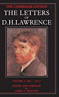 The Letters of D. H. Lawrence: Volume 1, September 1901–May 1913 (The Cambridge Edition of the Letters of D. H. Lawrence)