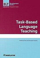 Task-based Language Teaching (English Language Teacher Development)