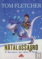 Natalossauro: O Dinossauro que Salvou o Natal (Portuguese Edition)