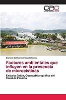 Factores ambientales que influyen en la presencia de microcistinas