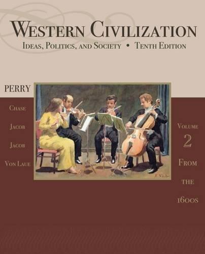 Western Civilization: Ideas, Politics, and Society,...