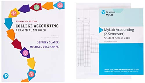 Compare Textbook Prices for College Accounting Chapters 1-12 with Study Guide and Working Papers Plus MyLab Accounting with Pearson eText -- Access Card Package 14 Edition ISBN 9780134855462 by Slater, Jeffrey,Slater, Jeffrey,Deschamps, Mike