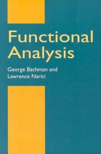 Compare Textbook Prices for Functional Analysis Dover Books on Mathematics 2nd ed. Edition ISBN 9780486402512 by George Bachman,Lawrence Narici