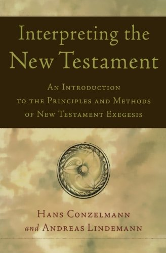 Interpreting the New Testament: An Introduction to the Principles and Methods of N.T. Exegesis