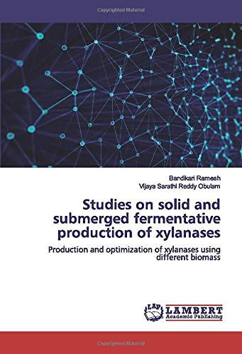 Studies on solid and submerged fermentative production of xylanases: Production and optimization of xylanases using different biomass