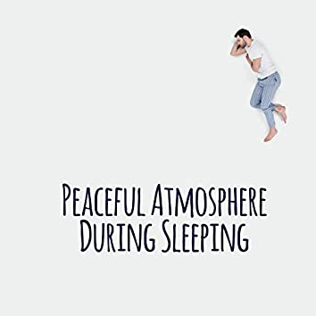 Peaceful Atmosphere During Sleeping - Peaceful Soft Tones, Healing Therapy, Sleep Time, Ambient Music, Relaxing Night