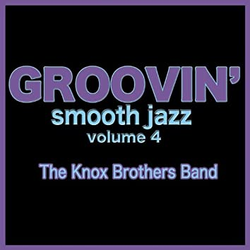 Groovin' Smooth Jazz Volume 4
