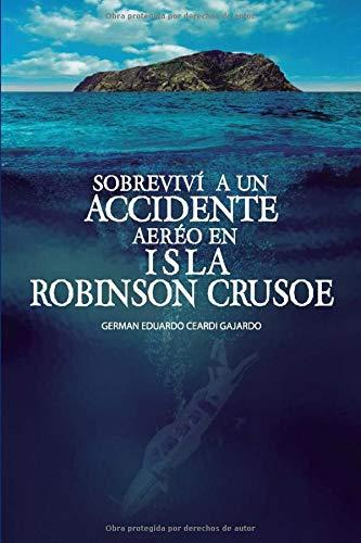 Sobreviví a un Accidente Aéreo en Isla Robinson Crusoe