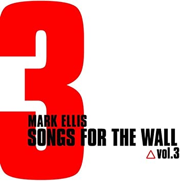 Songs for the Wall Vol.3