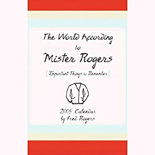 The World According to Mister Rogers     Important Things to Remember              By:                                                                                                                                 Fred Rogers                               Narrated by:                                                                                                                                 Tyne Daly,                                                                                        John Lithgow,                                                                                        Lily Tomlin,                   and others                 Length: 1 hr and 8 mins     132 ratings     Overall 4.5