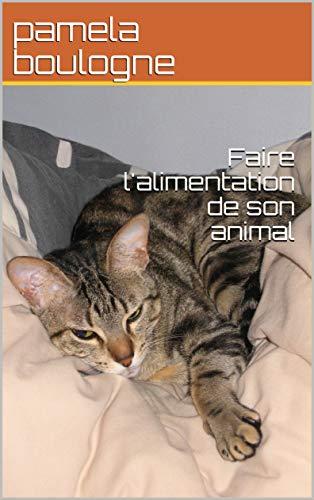 Couverture du livre Faire l'alimentation de son animal