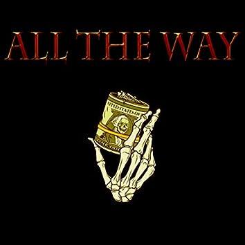 All the Way (feat. B$had Tha Sauce God)