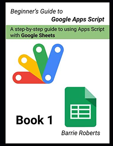 Beginner's Guide to Google Apps Script 1 - Sheets