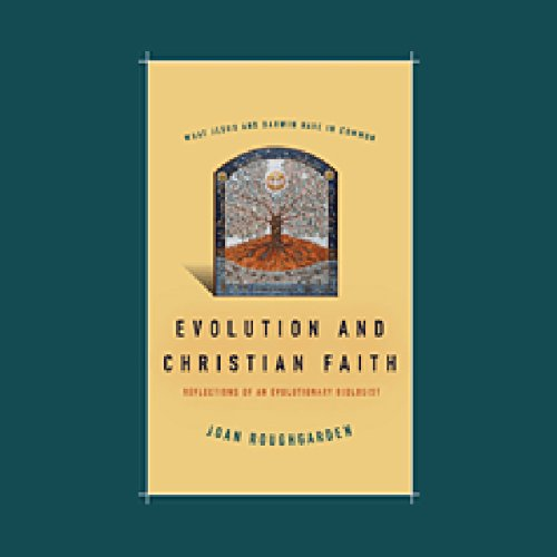 Evolution and Christian Faith     Reflections of an Evolutionary Biologist              By:                                                                                                                                 Joan Roughgarden                               Narrated by:                                                                                                                                 Joan Roughgarden                      Length: 4 hrs and 19 mins     Not rated yet     Overall 0.0