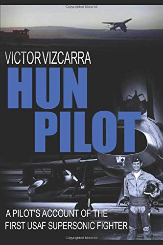 HUN PILOT: A PILOT'S ACCOUNT OF THE FIRST USAF SUPERSONIC FIGHTER (Pilot series, Band 2)
