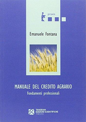 Manuale del credito agrario. Fondamenti professionali