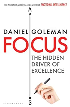 Focus: The Hidden Driver of Excellence by [Daniel Goleman]