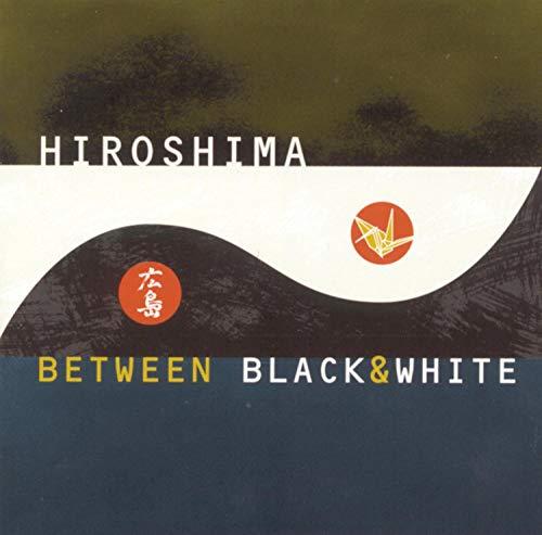 Between Black & White [Audio CD] Hiroshima