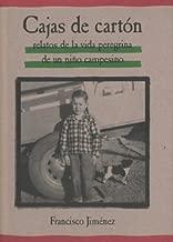 Cajas de Carton: Relatos de la Vida Peregrina de un Nino Campesino (Spanish Edition)