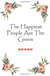 The Happiest People Are The Givers: Lovely gift Notebook for Couples |120 Lined Pages Blank Perfect Notebook To Write In |...