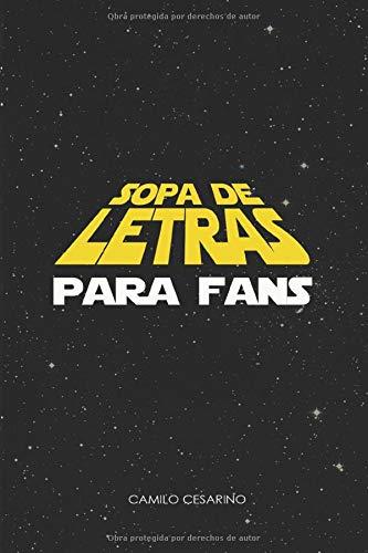 Sopa de Letras para Fans: 25 Juegos entretenidos para amantes de la saga de La Guerra de las Galaxias