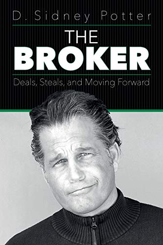 The Broker: Deals, Steals, and Moving Forward