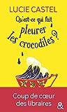 Qu'est-ce qui fait pleurer les crocodiles ? Découvrez également sa nouvelle comédie romantique gourmande :