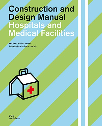 Hospitals and Medical Facilities: Construction and Design Manual