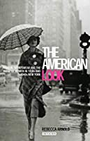 The American Look: Fashion, Sportswear, and the Image of Women in 1930s and 1940s New York