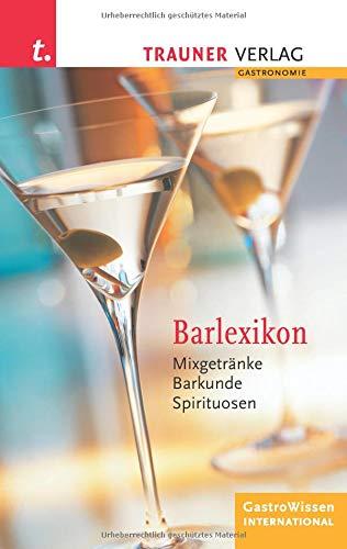 Barlexikon: Mixgetränke, Barkunde, Spirituosen