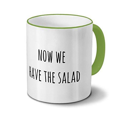 """printplanet Tasse """"Now we Have The Salad"""" Spruch - Sprüchetasse, Kaffeebecher, Mug, Becher, Kaffeetasse mit Spruch - Farbe Grün"""