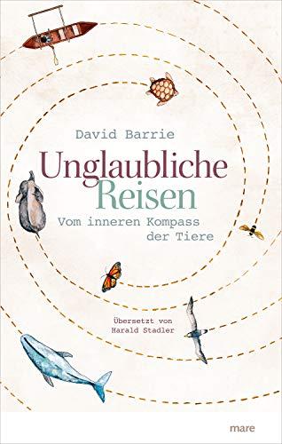 Unglaubliche Reisen: Vom inneren Kompass...