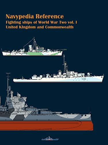 Fighting ships of World War Two 1937 - 1945. Volume I. United Kingdom and Commonwealth. (Navypedia reference. Fighting ships of World War Two. Book 1) by [Ivan Gogin, Alexander Dashyan]