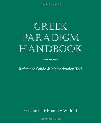 Greek Paradigm Handbook: Reference Guide and Memorization Tool (Ancient Greek Edition)