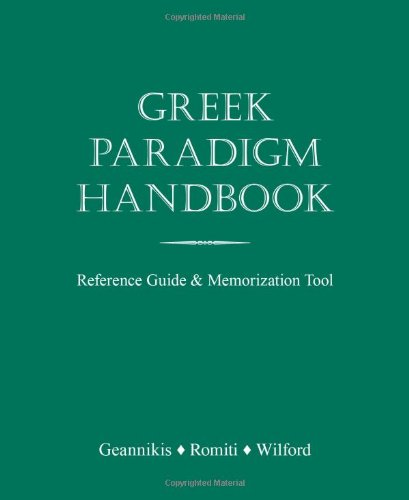 Greek Paradigm Handbook: Reference Guide and Memorization...