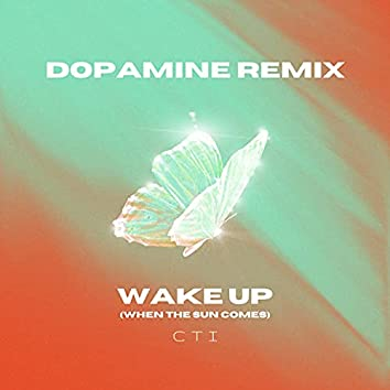Wake up (When the Sun Comes) (Remix)