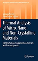 Thermal analysis of Micro, Nano- and Non-Crystalline Materials: Transformation, Crystallization, Kinetics and Thermodynamics (Hot Topics in Thermal Analysis and Calorimetry, 9)