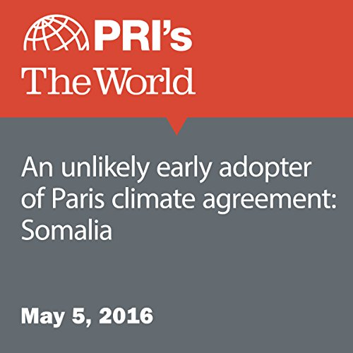 An Unlikely Early Adopter of Paris Climate Agreement: Somalia audiobook cover art