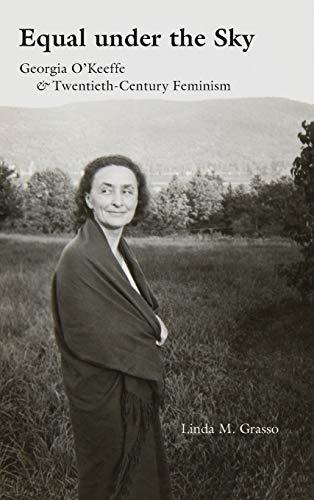 Image of Equal under the Sky: Georgia O'Keeffe and Twentieth-Century Feminism