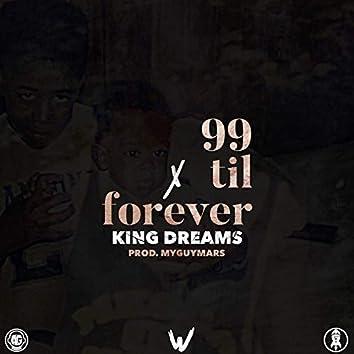 99 Til Forever