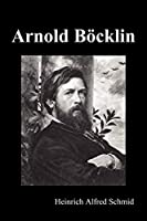 Arnold Boecklin (Illustrated Edition)