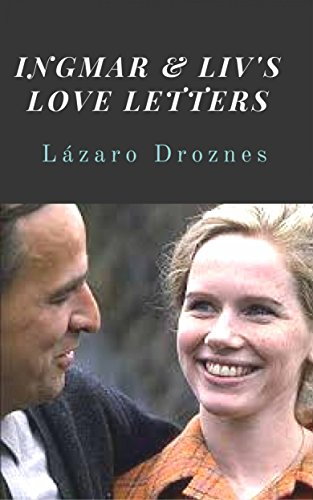Ingmar & Liv's Love Letters (English Edition)