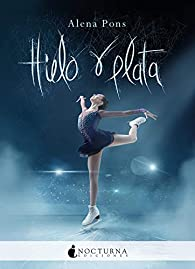 Hielo y plata: 97 par Alena Pons