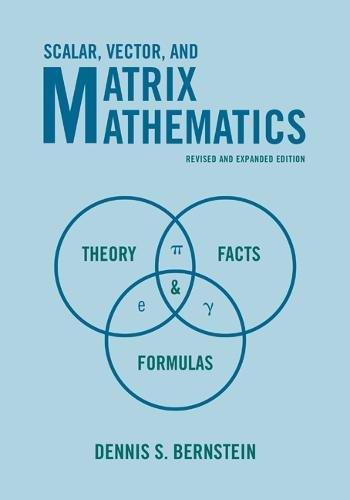 Scalar, Vector, and Matrix Mathematics: Theory, Facts, and Formulas