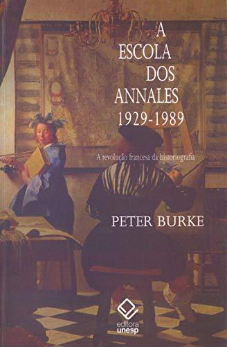 A escola dos Annales (1929-1989) - 2ª edição: A Revolução Francesa da historiografia