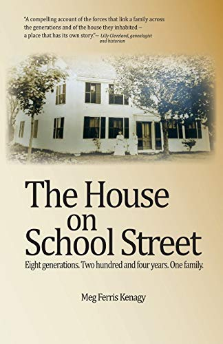 The House on School Street: Eight Generations. Two Hundred and Four Years. One Family.
