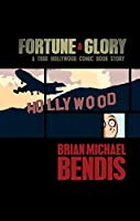 Fortune and Glory: A True Hollywood Comic Book Story