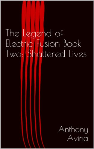 The Legend of Electric Fusion Book Two: Shattered Lives (English Edition)