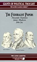 The Federalist Papers (Giants of Political Thought & United States at War)